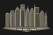 Vector Illustration Of Philadelphia, Horizontal Poster With Line Art Design Illuminated Philadelphia City Scape, Urban Concept With Decorative Letters For Word Philadelphia On Dark Evening Background.