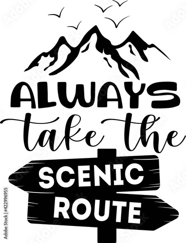Fototapeta Always take the scenic route - lettering quote isolated on the white background. obraz