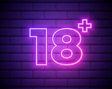 Eighteen Plus, Age Limit, Sign In Neon Style. Only For Adults. Night Bright Neon Sign, Symbol 18 Plus Isolated On Brick Wall.