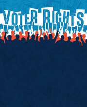 Many People With Signs Protest Voter Suppression. Design Template For Civil Rights, Protest Events, Rally Or March. Space For Your Text. Vector Illustration.