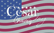 Cesar Chavez Day. March 31. Holiday Concept. Template For Background, Banner, Card, Poster With Text Inscription.