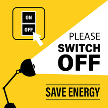 Please Switch Off Electricity, Save Energy, Motivational Banner. Black Silhouette Of Lamp And White Light.
