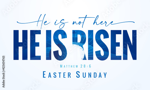 Photo He is not here He is Risen, Easter Sunday - lettering quote with Calvary and tomb on the background