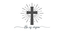 He Is Risen. Cross With Religion Text. Lettering Style. Christian Typography Poster. Easter Poster. Easter Lettering. Vector