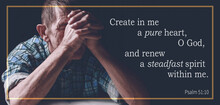 Christian Bible Verses Psalm 51:10, Elderly Senior Pray