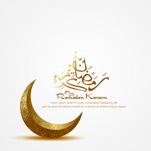 Ramadan Kareem. Islamic Background Design With Arabic Calligraphy And Crescent.  - Translation Of Arabic Calligraphy : Ramadan
