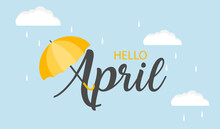 Hello April Vector Background. Cute Lettering Banner With Clouds And Umbrella Illustration. April Showers.