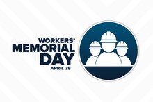 Workers' Memorial Day. April 28. Template For Background, Banner, Card, Poster With Text Inscription. Vector EPS10 Illustration.