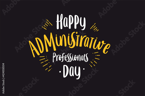 Fototapeta Administrative Professionals Day, Secretaries Day or Admin Day. Holiday concept. Template for background, banner, card, poster, t-shirt with text inscription obraz