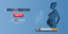 World No Tobacco Day, Banner Design, Pregnant Mother With Baby And Cigarette, Paper Illustration, And 3d Paper.