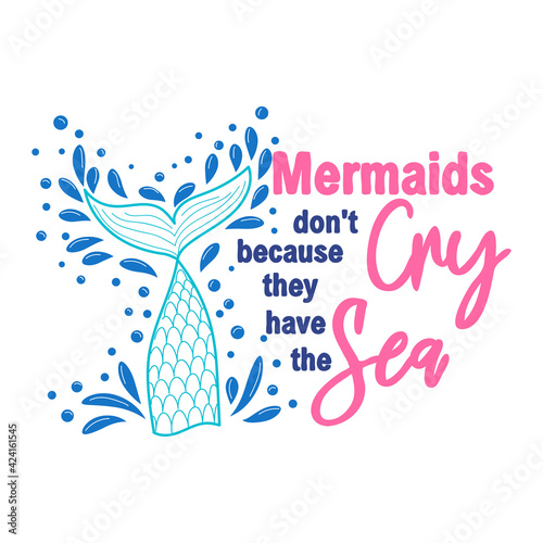 Leinwand Poster Mermaids don't cry because they have the sea