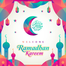 Ramadan Kareem Welcome Vector Design With Islamic Crescent Moon, Mosque, Star, Lantern Hanging On Crescent With Color. Islamic Decoration. Ramadan Kareem - The Glorious Month Of The Muslim Year