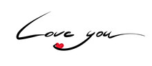 Love You Handwritten Lettering. Concept For Printing, Cards,postcards, Posters.Calligraphic Inscription Design.
