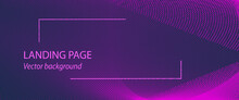 Futuristic Landing Page. Dark Purple Background, Magenta Particles. Internet, Cyberspace Concept. Mesh Pattern, Dotted Curves. Abstract Template. Vector Design For Banner, Promotion Materials. EPS10