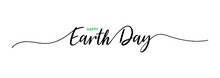 Earth Day. 22 April. Earth Day Lettering. Lettering Poster With Text Earth Day. Vector