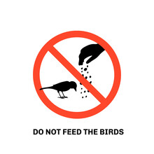Prohibition Sign With Text Do Not Feed The Birds And Hand Silhouette Giving Food To Sparrow. Isolated On White Background. Stock Vector Illustration.