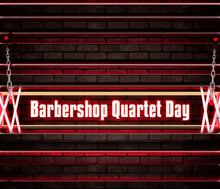 Happy Barbershop Quartet Day. Calendar On Workplace Neon Text Effect On Bricks Background, Empty Space For Text, Copy Space Right