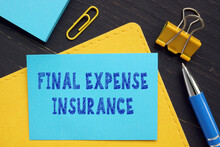 Financial Concept Meaning FINAL EXPENSE INSURANCE With Inscription On The Business Paper