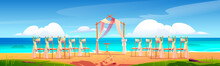Beach Wedding Arch And Decoration On Seaside. Wooden Archway And Chairs With Flowers Stand On Ocean Sandy Shore With Scatter Petals. Gate For Marriage, Matrimony Ceremony. Cartoon Vector Illustration