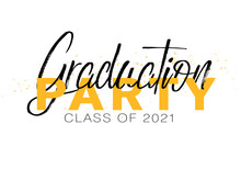 Graduation Label. Lettering Class Of 2021 For Greeting, Invitation Card