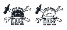 Industrial Retro Emblem With Hard Hat Hammer And Spanner. Work Logo With Helmet And Tools. Vector Illustration.