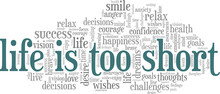 Life Is Too Short Vector Illustration Word Cloud Isolated On A White Background.