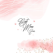 Happy Mother's Day Vector Design Card, Blush Pink Watercolor Fluid Painting With Flower And Pearl. Blush Pink Watercolor Fluid Painting. Spring Wedding Invitation. Best Mom Ever