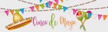 Cindo De Mayo Banner Or Header. Colorful Bunting Garland, Sombrero, Maracas And Lettering. Vector Illustration.