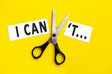 Scissors Cut The Words I Can Not... Concept Believable. Cuts The Word Un. I Can, Goal Achievement, Possible, Potential, Real Overcoming. Unpossible Is Believable. I Can't