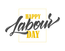 Handwritten Brush Type Lettering Composition Of Happy Labour Day.