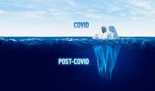 Covid And Post-covid Era Concept With Iceberg