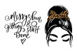 Messy hair bun, vector woman silhouette. Beautiful girl drawing illustration and fashion quote Messy bun and getting stuff done .