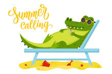 Summer Calling Hand Drawn Lettering. Crocodile In Sunglasses Sunbathing And Enjoying Summer Vacation On The Beach. Vector Illustration.