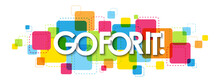 GO FOR IT! Colorful Vector Typography Banner Isolated On White Background
