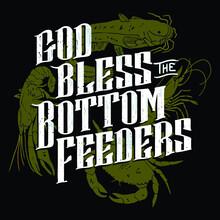 God Bless The Bottom Feeders Organic Illustrator Vector Poster Design