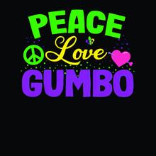 Peace Love Gumbo New Orleans Mardi Gras Gift Wo Flowy Illustrator Vector Poster Design