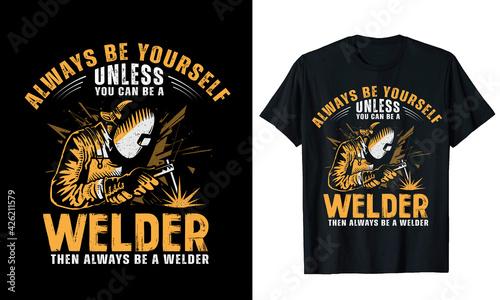 Fotografía Always Be Yourself Welder T-shirt Design Vector Illustration
