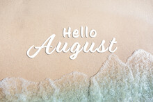 Hello August. Sea Waves And Beautiful Sandy Beach, Top View