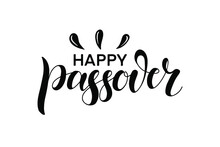 Happy Passover Illustration With Greeting Text And Drops, Isolated On The White Background. Hand Lettering Calligraphy. Vector Illustration For The Jewish Easter Celebration Concept.