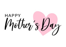 Happy Mother's Day Lettering With Pink Love Heart Background Vector.