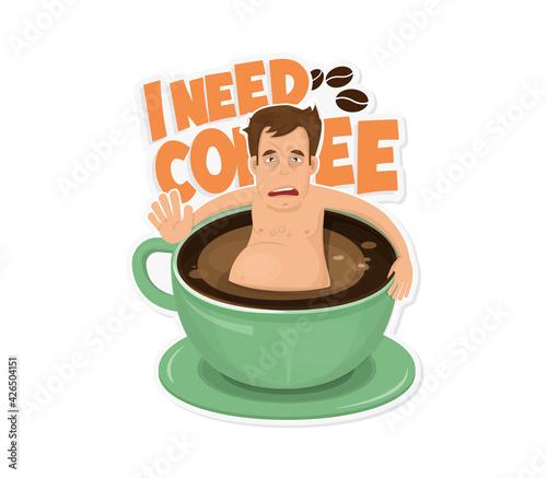Fotografie, Obraz I need Coffee Sticker