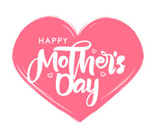 Handwritten Brush Lettering Composition Of Happy Mother's Day On Pink Heart Background.