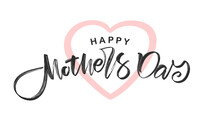 Handwritten Calligraphic Brush Lettering Of Happy Mother's Day On White Background.