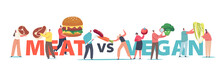 Meat VS Vegan Food Concept. Tiny Male Or Female Characters With Huge Healthy And Unhealthy Products Meat Or Vegetables
