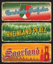 Germany Saarland, Nordrhein Westfalien And Rheinland Pfalz Metal Plates And Vector Rusty Tine Signs. German Land States And City Entry Signs With Taglines And Travel Landmarks Symbols