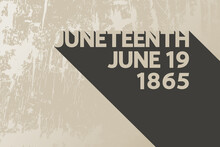 Juneteenth June 19 1865 Modern Concept. American Holiday Freedom Day Concept. Beige Lettering On Grunge Texture