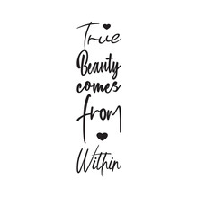 True Beauty Comes From Within The Quote Letter