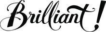 Brilliant - Custom Calligraphy Text