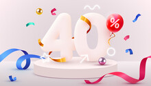 40 Percent Off. Discount Creative Composition. 3d Sale Symbol With Decorative Objects, Heart Shaped Balloons, Golden Confetti, Podium And Gift Box. Sale Banner And Poster.