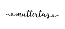 "Hand Sketched ""Muttertag"" Word In German. Translated ""Mothers Day"". Drawn Lettering For Postcard, Invitation, Poster"